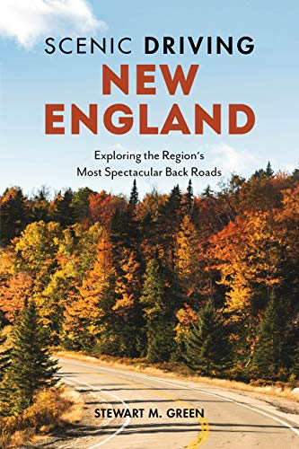 Scenic Driving New England: Exploring the Region's Most Spectacular Back Roads