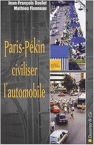 Lire en ligne Paris-Pékin : civiliser l'automobile pdf, epub
