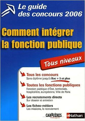 Livre gratuits Le guide des concours : Comment intégrer la fonction publique tous niveaux pdf, epub