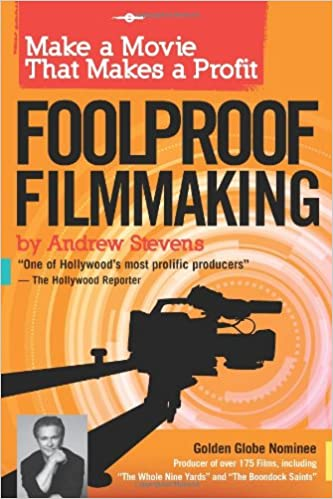 Foolproof Filmmaking: Make a Movie That Makes a Profit