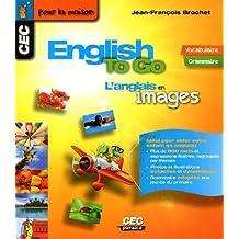 English to go - L'anglais en images: Vocabulaire - Grammaire