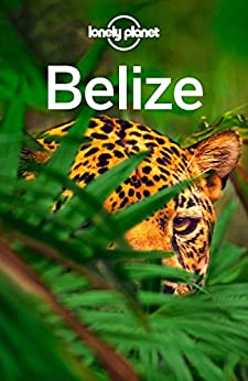 Lonely Planet Belize Travel Guide ebook