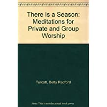 There is a season: Meditations for private and group worship