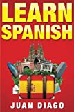 Learn Spanish: The Fast and Easy Guide for Beginners to Learn Conversational Spanish (Spanish Edition)
