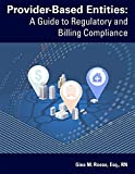 img - for Provider-Based Entities: A Guide to Regulatory and Billing Compliance book / textbook / text book
