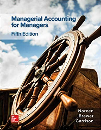 Managerial Accounting for Managers, 5th Edition [Eric W. Noreen]