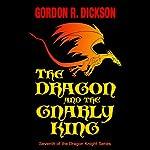 The Dragon and the Gnarly King | Gordon R. Dickson