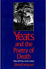Yeats and the Poetry of Death: Elegy, Self-Elegy, and the Sublime