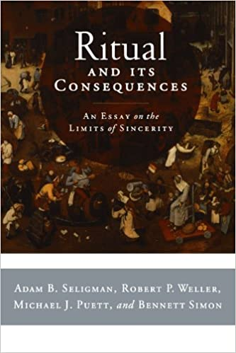 com ritual and its consequences an essay on the limits of  com ritual and its consequences an essay on the limits of sincerity 9780195336016 adam b seligman robert p weller michael j puett