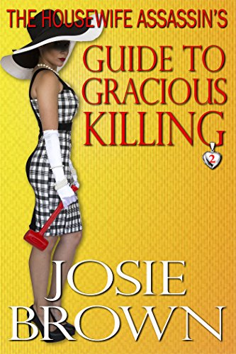 The housewife assassins guide to gracious killing housewife the housewife assassins guide to gracious killing housewife assassin series book 2 by fandeluxe Images