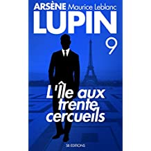 L'Île aux Trente Cercueils — Arsene LUPIN (SB) t. 9  (Arsène LUPIN) (French Edition)