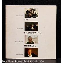 Brandywine Heritage: Howard Pyle, N.C.Wyeth, Andrew Wyeth, James Wyeth