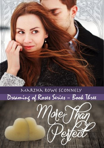 More Than Perfect (Dreaming of Roses Book -