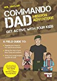 Commando Dad: Mission Adventure: Get Active with Your Kids