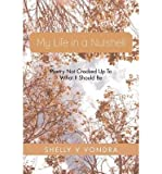 img - for My Life in a Nutshell : Poetry Not Cracked Up to What It Should Be(Paperback) - 2013 Edition book / textbook / text book