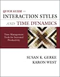 Quick Guide to Interaction Styles and Time Dynamics : Time Management Tools for Increased Productivity, Gerke, Susan K. and West, Karon, 0974375195