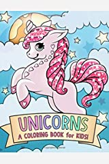 Unicorns: A Coloring Book for Kids! Paperback