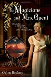 The Magicians and Mrs. Quent, Galen Beckett and Mark Anthony, 0553592556