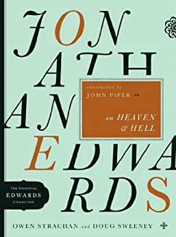 Jonathan Edwards on Heaven and Hell (The Essential Edwards Collection) by [Strachan, Owen, Sweeney, Douglas Allen]