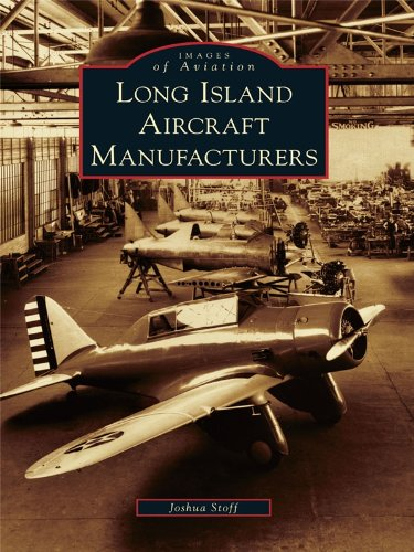 Long Island Aircraft Manufacturers  Images Of Aviation   English Edition