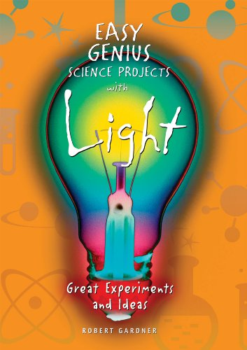 Easy Genius Science Projects with Light: Great Experiments and Ideas