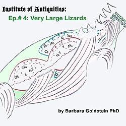 Institute of Antiquities: Very Large Lizards (Episode 4)