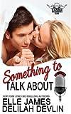Something To Talk About (Texas Billionaires Club) (Volume 2)