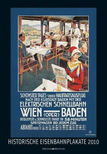 Historische Eisenbahnplakate 2010: Mit Erläuterungen von Jürgen Klein