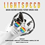 Queers Destroy Science Fiction!: Lightspeed Magazine Special Issue: The Stories | Gabrielle de Cuir - editor,Seanan McGuire - editor,Sigrid Ellis - editor,Steve Berman - editor