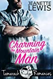 #8: Charming the Mountain Man (Tamarack Ridge Romances Book 2)