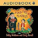 A Sack Full of Feathers | Debby Waldman
