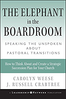 Next pastoral succession that works kindle edition by william the elephant in the boardroom speaking the unspoken about pastoral transitions jossey bass fandeluxe Gallery