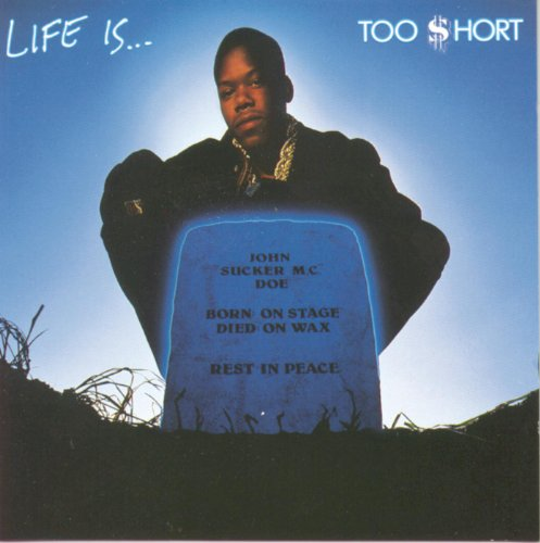 Life Is...Too $hort [Explicit]