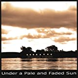 Under a Pale & Faded Sun by Blurred Vision (2007-02-20)