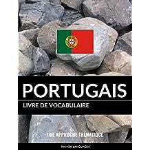 Livre de vocabulaire portugais: Une approche thématique (French Edition)