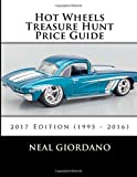 Hot Wheels Treasure Hunt Price Guide: 2017 Edition (1995 - 2016)