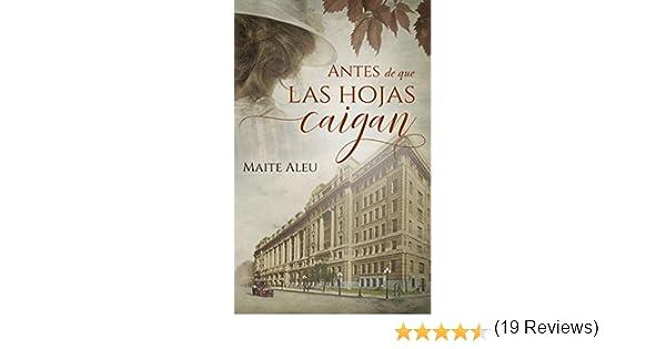 Antes de que las hojas caigan (Novela romántica histórica): volumen independiente. eBook: Maite Aleu: Amazon.es: Tienda Kindle