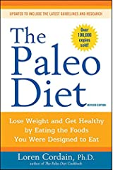 The Paleo Diet: Lose Weight and Get Healthy by Eating the Foods You Were Designed to Eat Paperback
