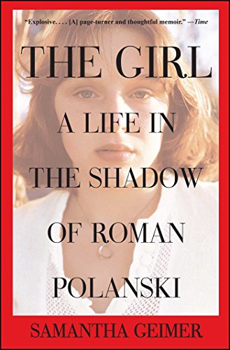 Amazon the girl a life in the shadow of roman polanski ebook the girl a life in the shadow of roman polanski by geimer samantha fandeluxe Image collections