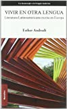 img - for Vivir en otra lengua.literatura latinoamericana escrita en europa (Narrativa) (Spanish Edition) by Esther Andradi (2010-06-21) book / textbook / text book