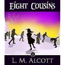 Eight Cousins: FREE A Little Princess By Frances Hodgson Burnett  (JBS Classics - 100% Formatted, Illustrated)