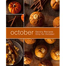 October: Savory Recipes Only for October