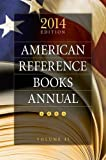 American Reference Books Annual: 2014 Edition, Volume 45