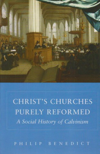 Christ S Churches Purely Reformed A Social History Of Calvinism Epub