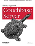Developing with Couchbase Server, Brown, M. C., 1449331165