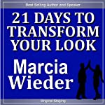 21 Days to Transform Your Look | Marcia Wieder
