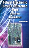Robust Electronic Design Reference Book : Volume 2: Appendices, Barnes, John R., 1402077394