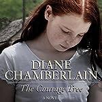 The Courage Tree | Diane Chamberlain