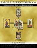 Tarot Reader's Workbook - A Comprehensive Guide from Beginner to Master