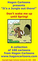 It's a Jungle out there!: Don't wake me up until Spring!
